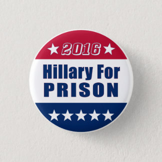 Funny | Hillary For Prison | Election 2016 Pinback Button