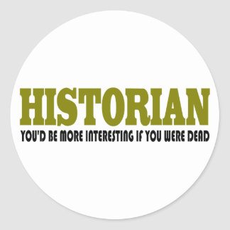 Funny Historian Classic Round Sticker
