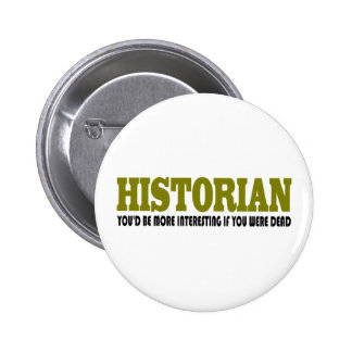 Funny Historian Pinback Button