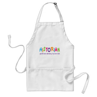 Funny Historian Quote Rainbow Job Gift Aprons