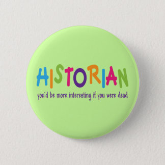 Funny Historian Quote Rainbow Job Gift Button