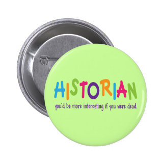 Funny Historian Quote Rainbow Job Gift 2 Inch Round Button