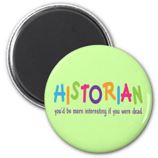Funny Historian Quote Rainbow Job Gift Refrigerator Magnet