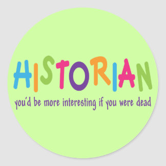 Funny Historian Quote Rainbow Job Gift Sticker
