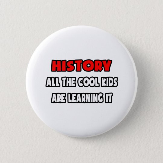 Funny History Teacher Shirts and Gifts Button