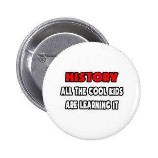 Funny History Teacher Shirts and Gifts Pin