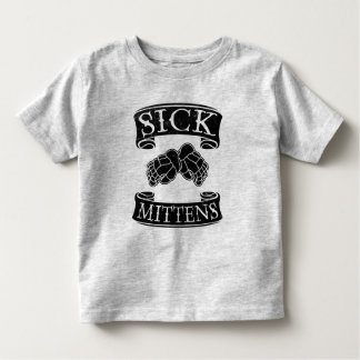 Funny Hockey Slang Sick Mittens Toddler Tee