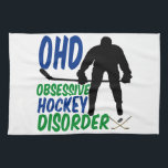 "Funny Hockey Towel<br><div class=""desc"">I have OHD,  obsessive hockey disorder. I love sports on ice. Blue and green text next to a hockey player silhouette. A great gift for a goalie or coach.</div>"