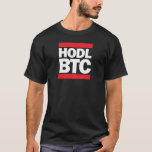 Funny HODL BTC Bitcoin Cryptocurrency Print T-Shirt