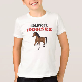Funny Hold Your Horses T-Shirt