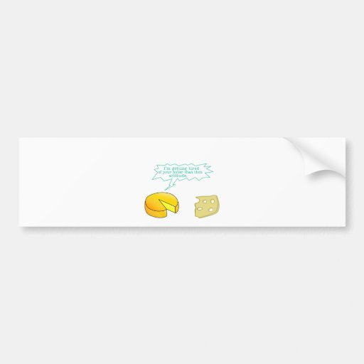 Funny Holier Than Thou Cheese Car Bumper Sticker