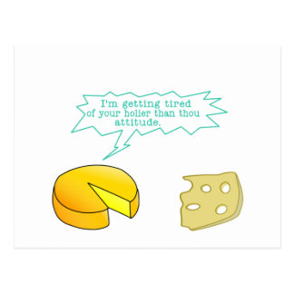 Funny Holier Than Thou Cheese Postcard