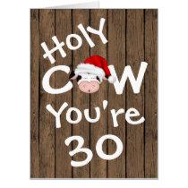 Funny Holy Cow You're 30 BIG Christmas Birthday Card