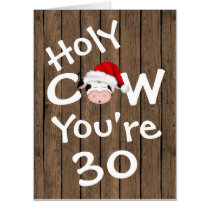 Funny Holy Cow You're 30 BIG Christmas Birthday Card