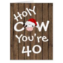 Funny Holy Cow You're 40 BIG Christmas Birthday Card