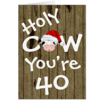 Funny Holy Cow You're 40 Christmas Birthday Card