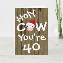 Funny Holy Cow You're 40 Christmas Birthday Holiday Card