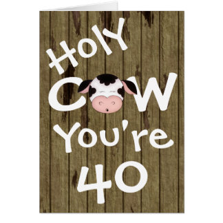 Funny Holy Cow You're 40 Humorous Birthday Card