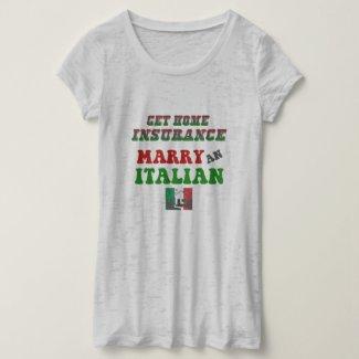 Funny Home Insurance Italian Husband T-Shirt