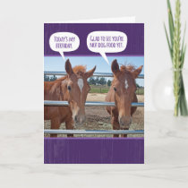 Funny Horse- Be Glad You're Not Dog Food Birthday Card