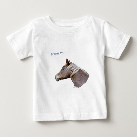 Funny Horse: Dream On Baby T-Shirt