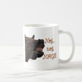 Funny Horse: Nag, nag, nag Coffee Mug