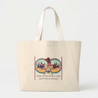 Funny Horse Racing – Work For People Who Can't Win Large Tote Bag