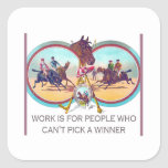 Funny Horse Racing – Work For People Who Can't Win Square Stickers