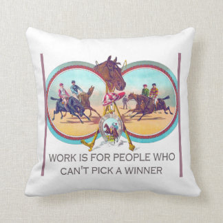 Funny Horse Racing – Work For People Who Can't Win Throw Pillow