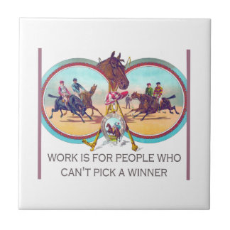 Funny Horse Racing – Work For People Who Can't Win Ceramic Tile