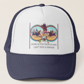 Funny Horse Racing – Work For People Who Can't Win Trucker Hat