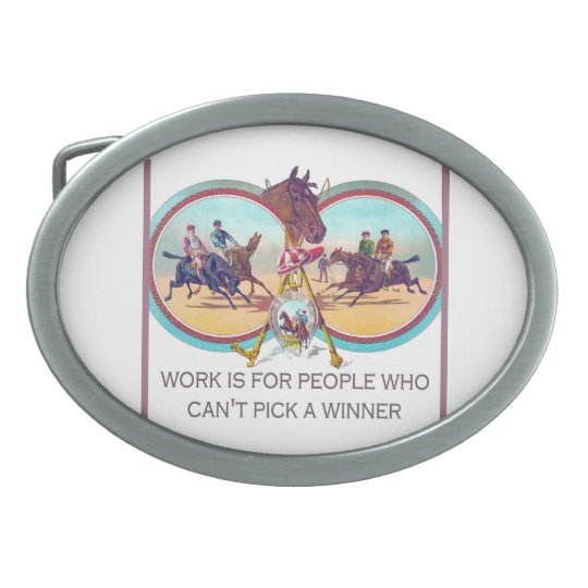 Funny Horse Racing – Work is For People Who Can't Belt Buckle