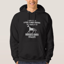 Funny Horse Saying Gift for Horse Lover Girl Hoodie