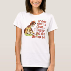 Funny Horse Saying T-Shirt at Zazzle