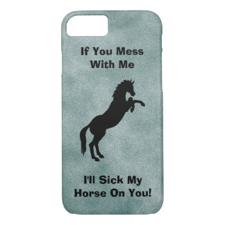 Funny Horse Sayings iPhone 7 Case