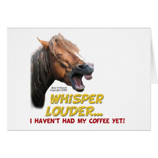 Funny Horse: Whisper Louder, No Coffee Card