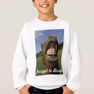 Funny Horse's Mouth Forget to Brush Sweatshirt