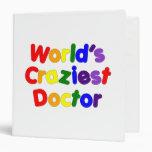 Funny Humorous Doctors : World's Craziest Doctor 3 Ring Binders