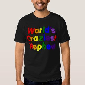 Funny Humorous Nephews : World's Craziest Nephew T-Shirt