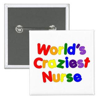 Funny Humorous Nurses : World's Craziest Nurse Pinback Button