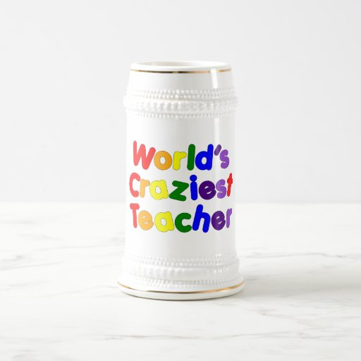 Funny Humorous Teachers : World's Craziest Teacher 18 Oz Beer Stein