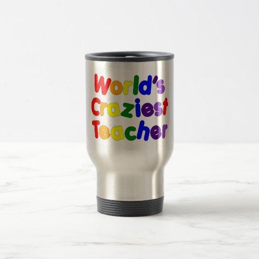 Funny Humorous Teachers : World's Craziest Teacher 15 Oz Stainless Steel Travel Mug