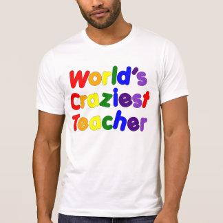 Funny Humorous Teachers : World's Craziest Teacher T-Shirt