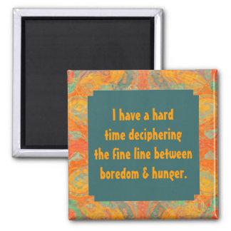 funny hunger vs boredom phrase 2 inch square magnet