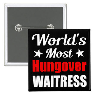 Funny Hungover Waitress 2 Inch Square Button