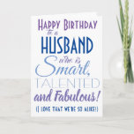 "Funny Husband Happy Birthday Card<br><div class=""desc"">A funny happy birthday card for your husband or boyfirend! Send it to ""someone who is smart,  talented and fabulous"" - because you are so alike! Make someone smile with this humorous stylish card. Pink and purple typography design. Personalize name and message.</div>"