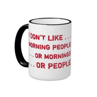 Funny I Am Not A Morning Person Before Coffee Ringer Coffee Mug