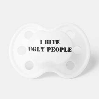 Funny I bite ugly people text Pacifier