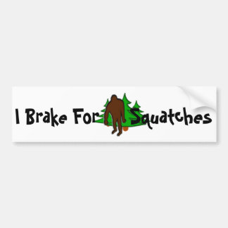 Funny I Brake for Squatches Bumper Sticker