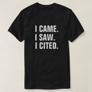 """Funny """"I Came. I Saw. I Cited"""" Teacher Professor T-Shirt"""